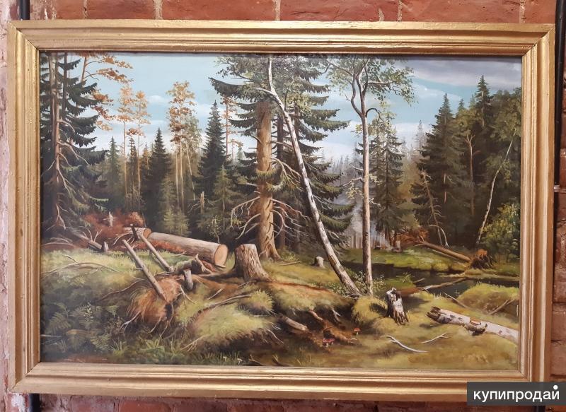 Копия картины в раме И. Шишкина.  Рубка леса. Раннее творчество. Холст. Масло.
